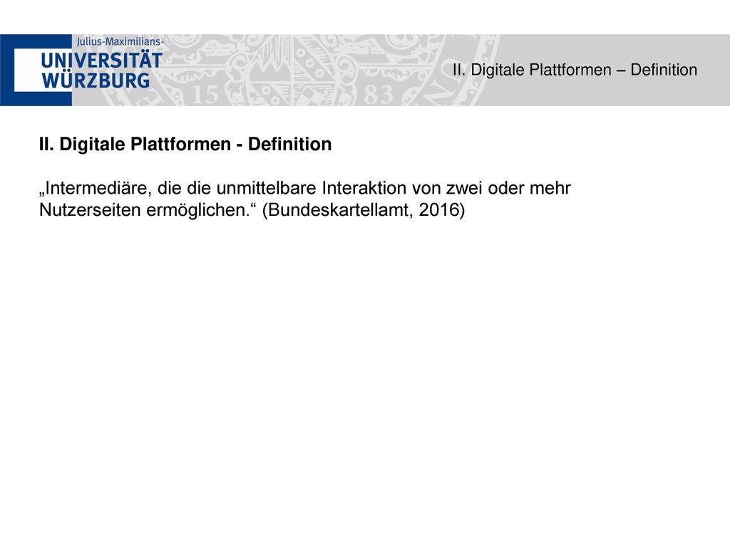 II. Digitale Plattformen - Definition