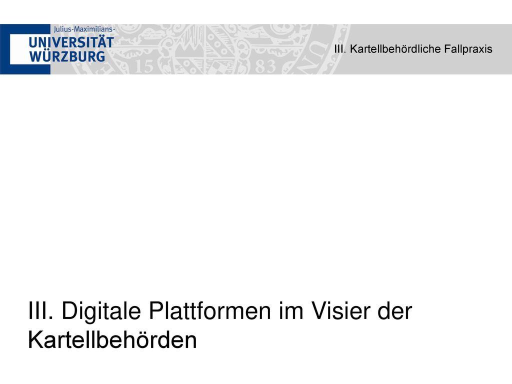 III. Digitale Plattformen im Visier der Kartellbehörden