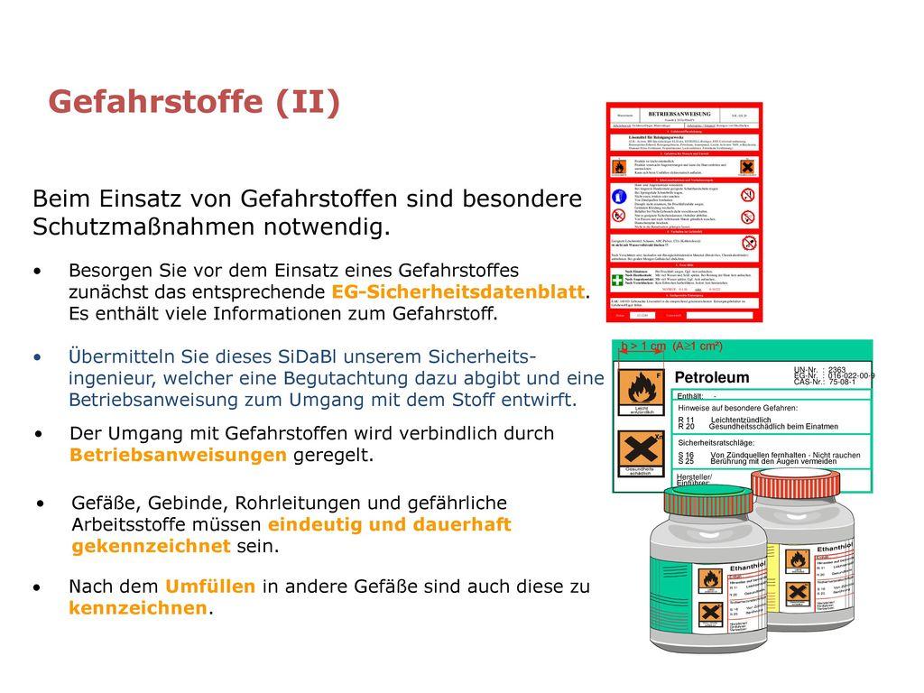 Gefahrstoffe (II) Beim Einsatz von Gefahrstoffen sind besondere Schutzmaßnahmen notwendig.