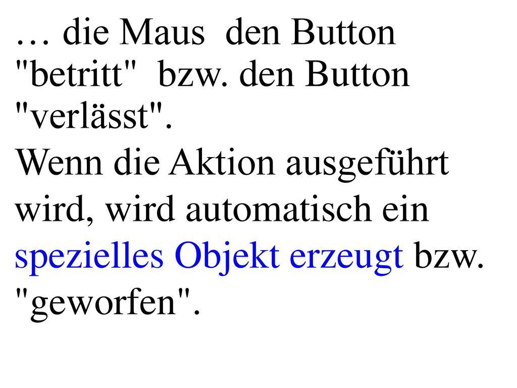 … die Maus den Button betritt bzw. den Button verlässt .