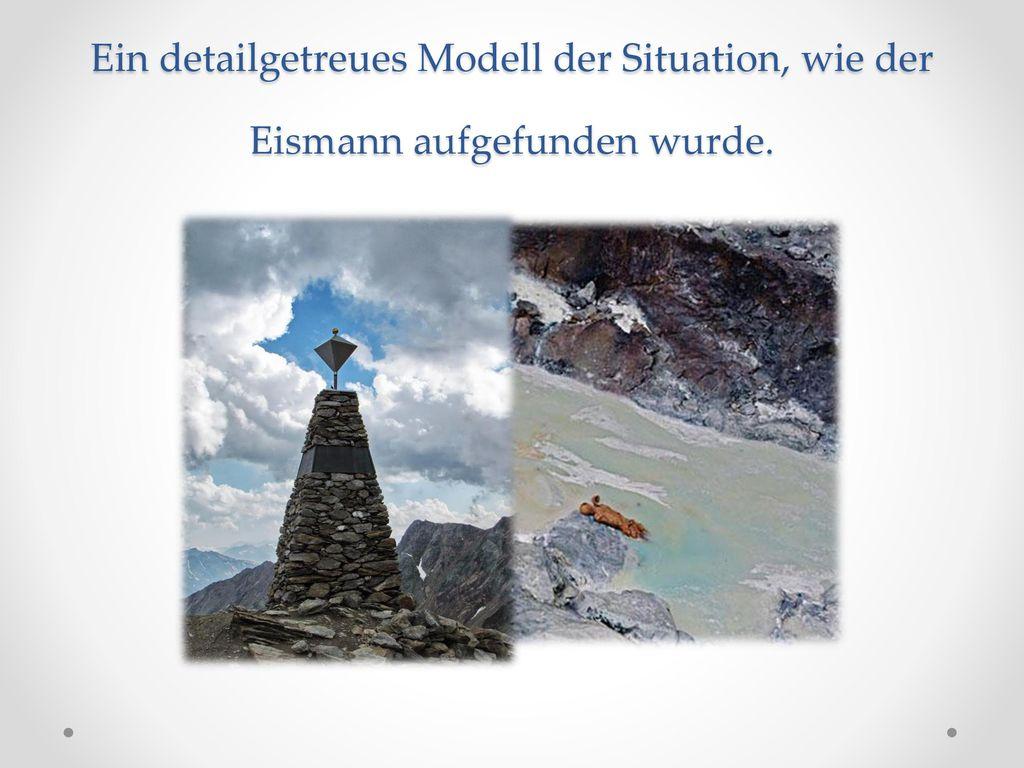 Ein detailgetreues Modell der Situation, wie der Eismann aufgefunden wurde.