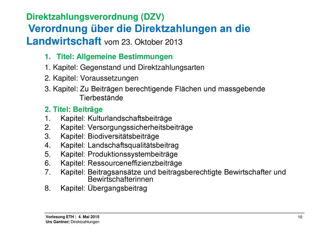 Direktzahlungsverordnung (DZV) Verordnung über die Direktzahlungen an die Landwirtschaft vom 23. Oktober 2013