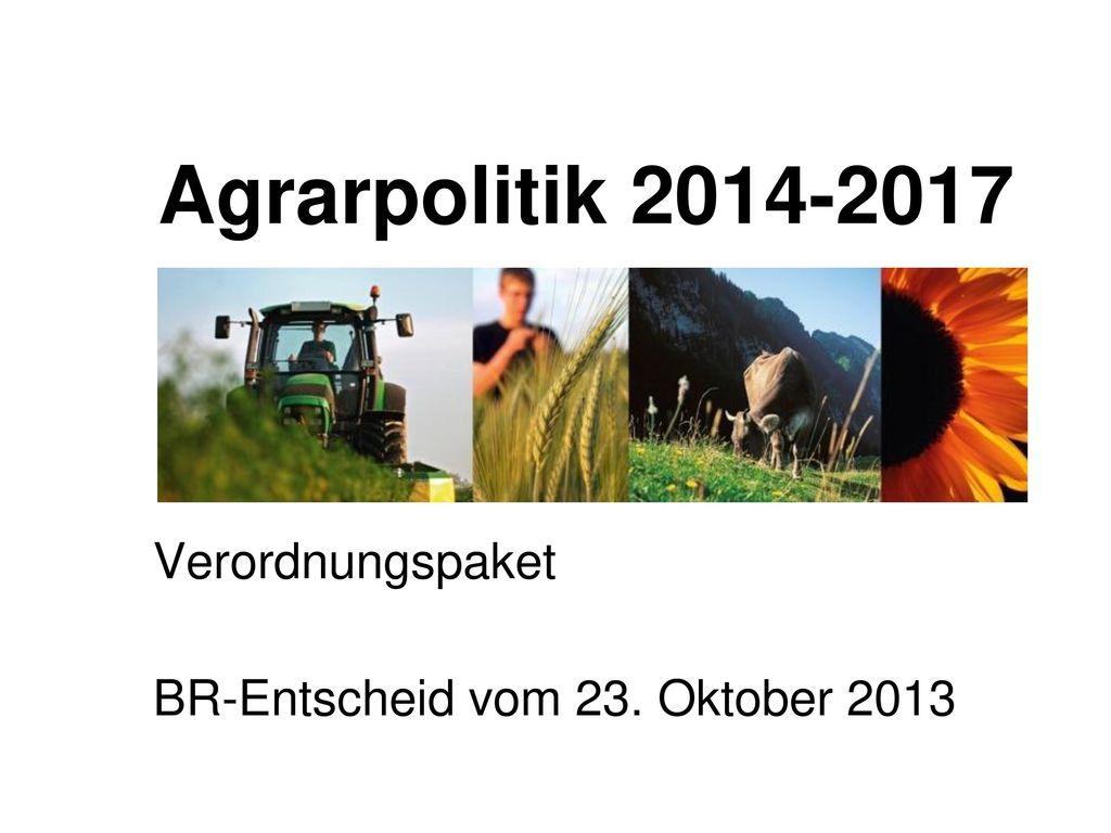 Verordnungspaket BR-Entscheid vom 23. Oktober 2013