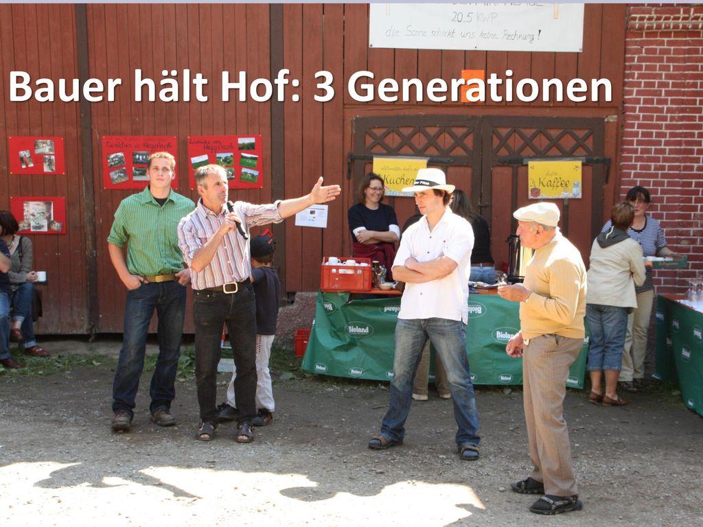 Bauer hält Hof: 3 Generationen