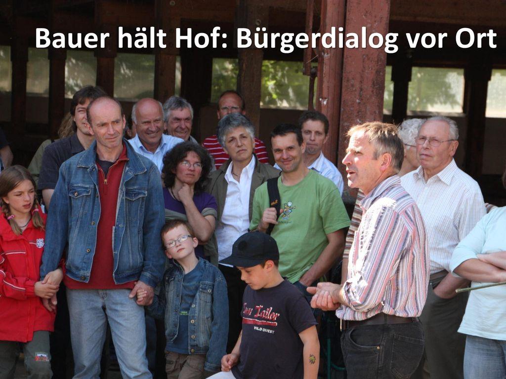 Bauer hält Hof: Bürgerdialog vor Ort