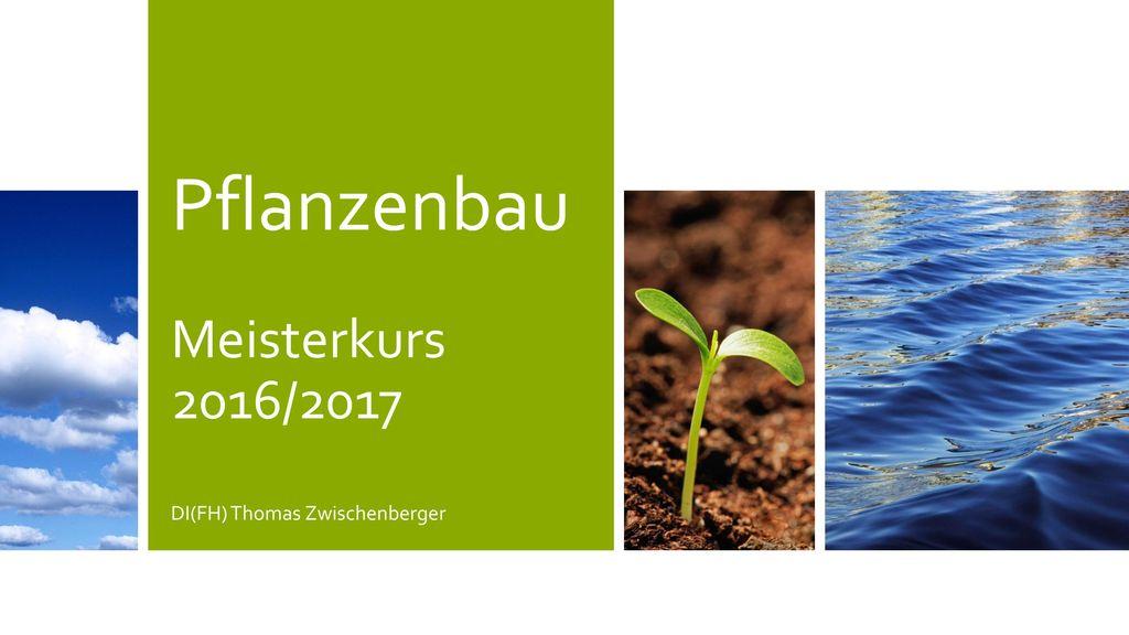 Pflanzenbau Meisterkurs 2016/2017