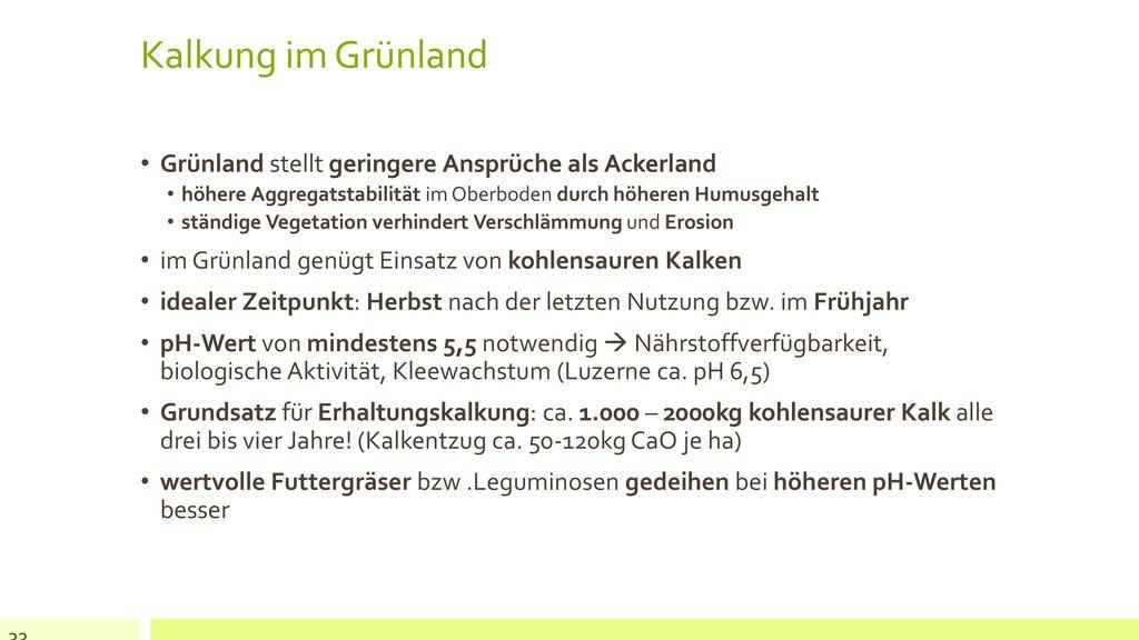 Kalkung im Grünland Grünland stellt geringere Ansprüche als Ackerland