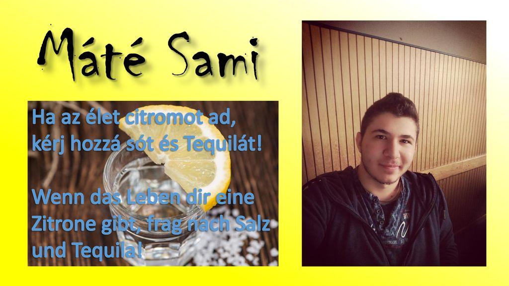 Máté Sami Ha az élet citromot ad, kérj hozzá sót és Tequilát!