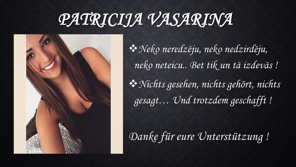 Patricija Vasarina Danke für eure Unterstützung !