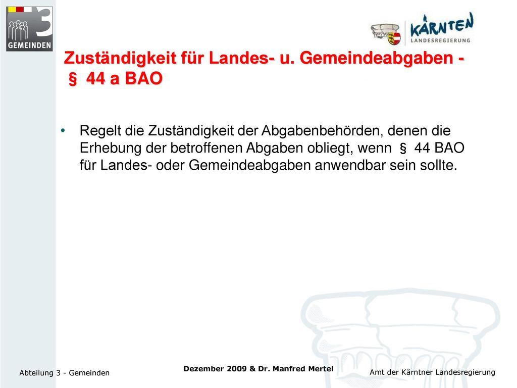 Zuständigkeit für Landes- u. Gemeindeabgaben - § 44 a BAO