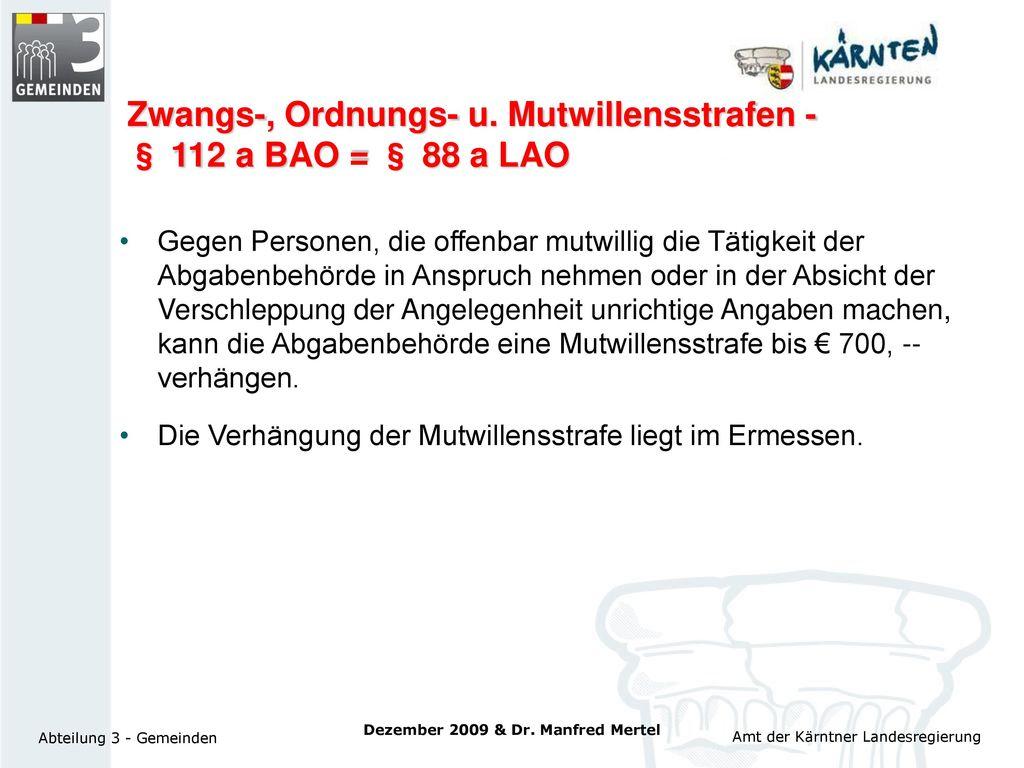 Zwangs-, Ordnungs- u. Mutwillensstrafen - § 112 a BAO = § 88 a LAO