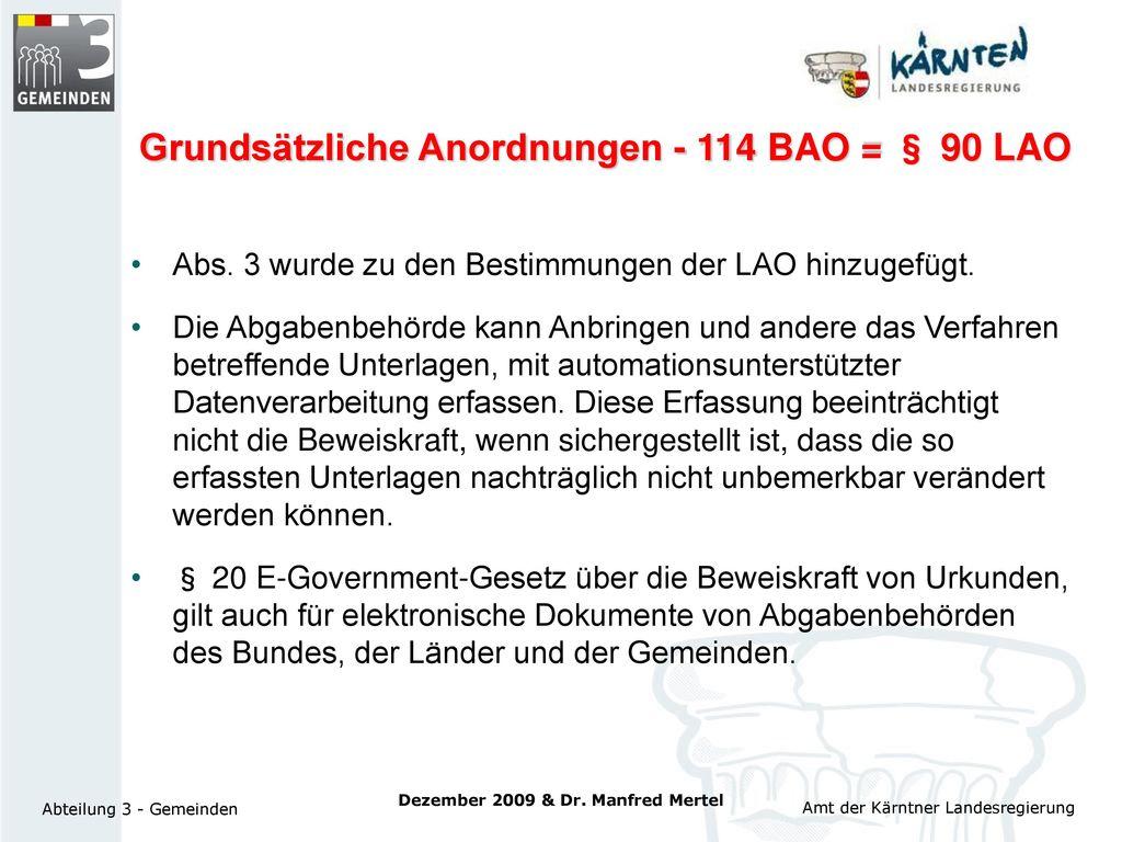 Grundsätzliche Anordnungen - 114 BAO = § 90 LAO
