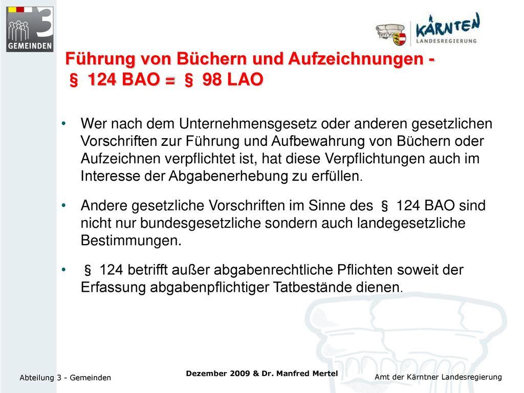 Führung von Büchern und Aufzeichnungen - § 124 BAO = § 98 LAO
