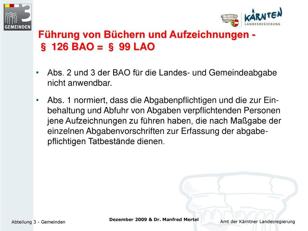 Führung von Büchern und Aufzeichnungen - § 126 BAO = § 99 LAO