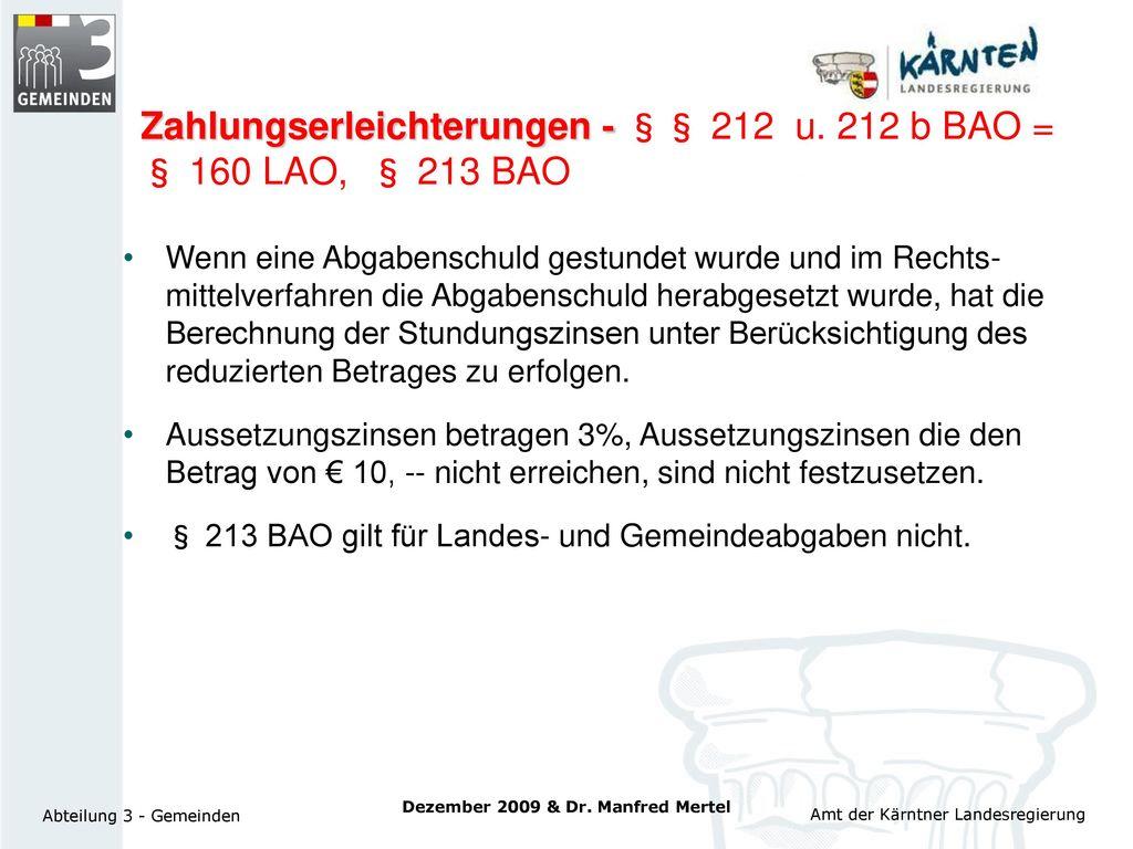 Zahlungserleichterungen - §§ 212 u. 212 b BAO = § 160 LAO, § 213 BAO