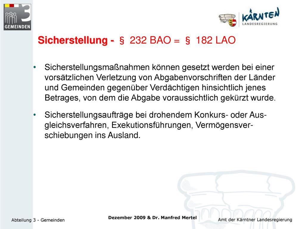 Sicherstellung - § 232 BAO = § 182 LAO