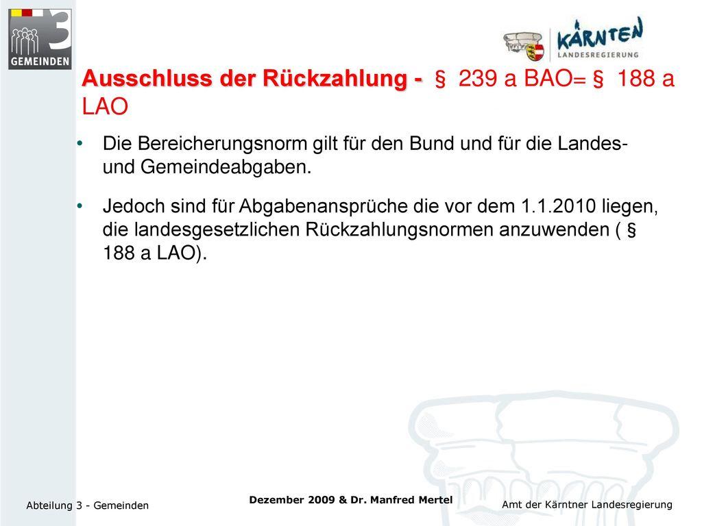 Ausschluss der Rückzahlung - § 239 a BAO=§ 188 a LAO