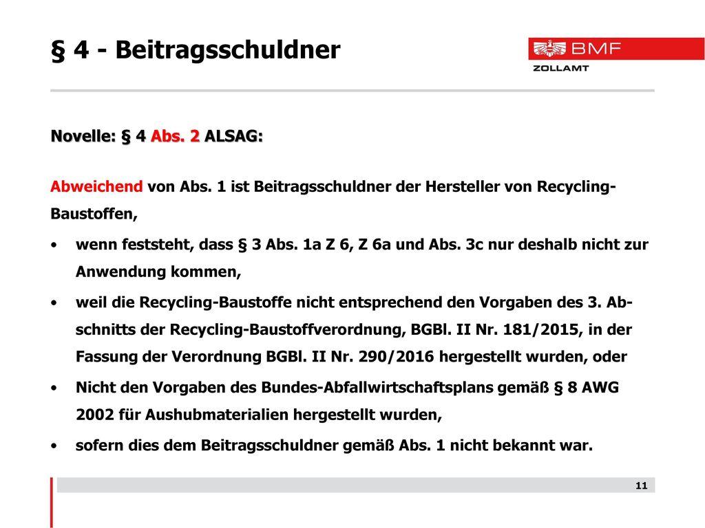 § 4 - Beitragsschuldner Novelle: § 4 Abs. 2 ALSAG: