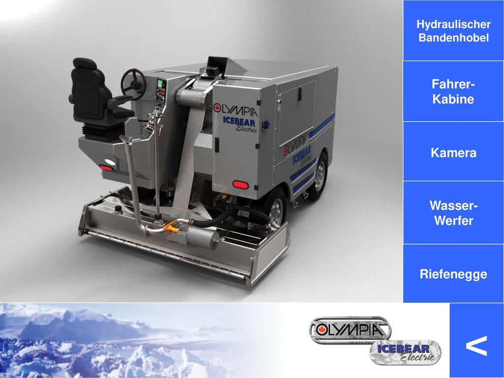 < Fahrer- Kabine Kamera Wasser- Werfer Riefenegge Hydraulischer
