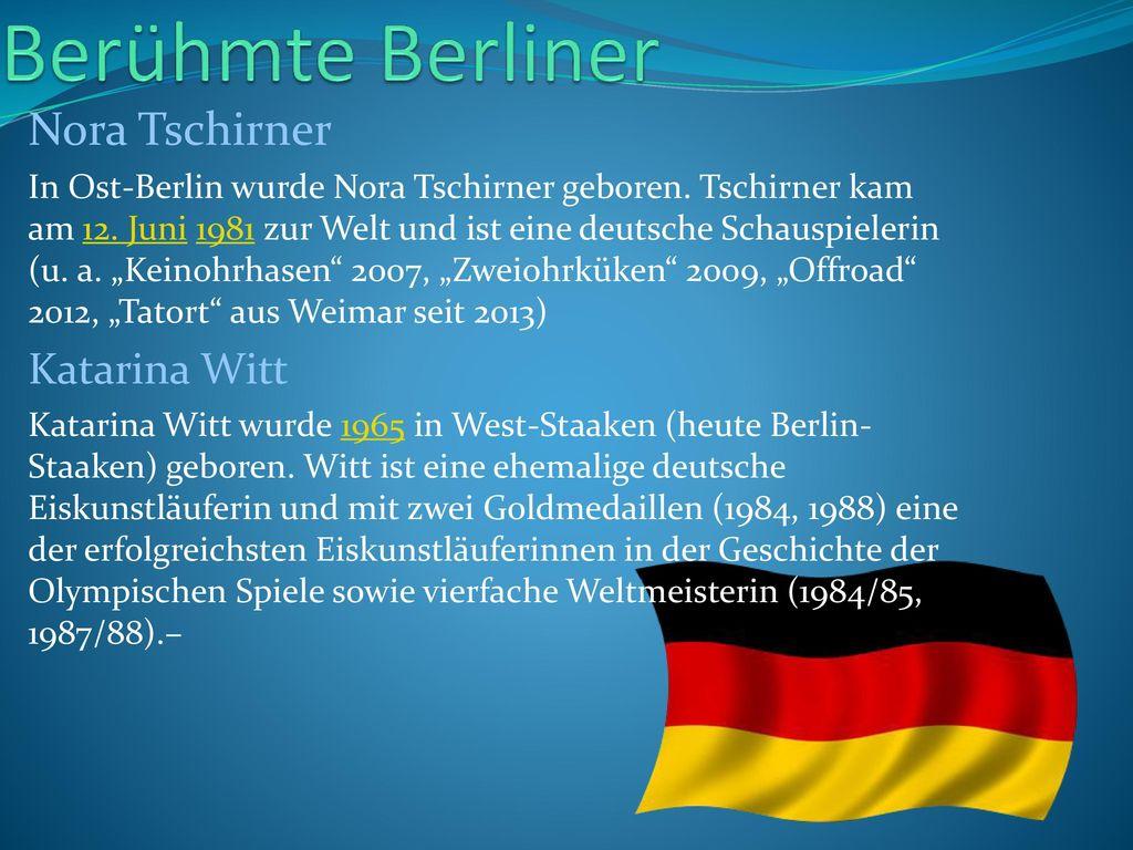 Berühmte Berliner Nora Tschirner Katarina Witt