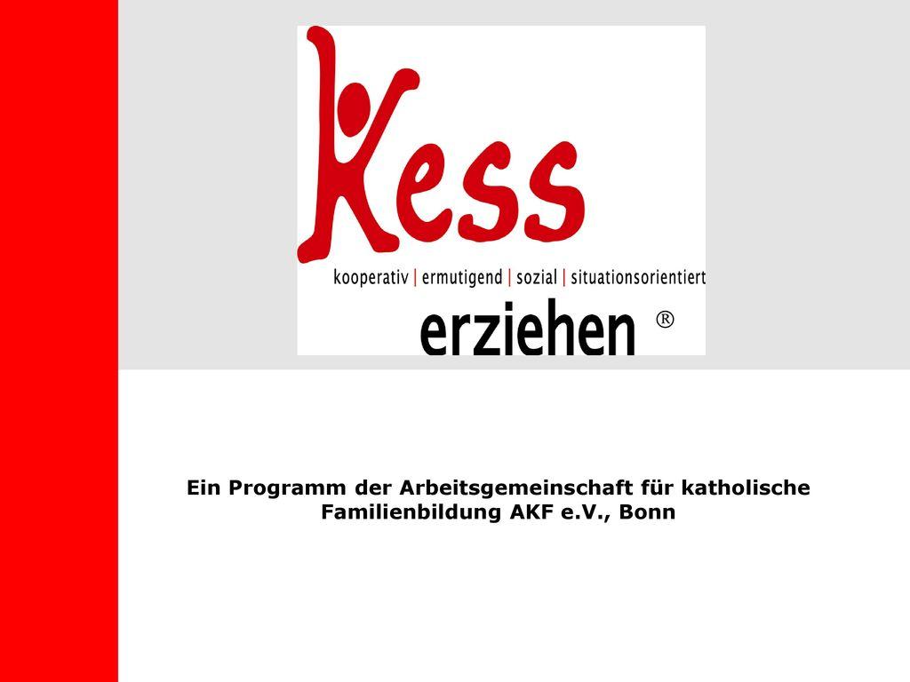  Ein Programm der Arbeitsgemeinschaft für katholische Familienbildung AKF e.V., Bonn