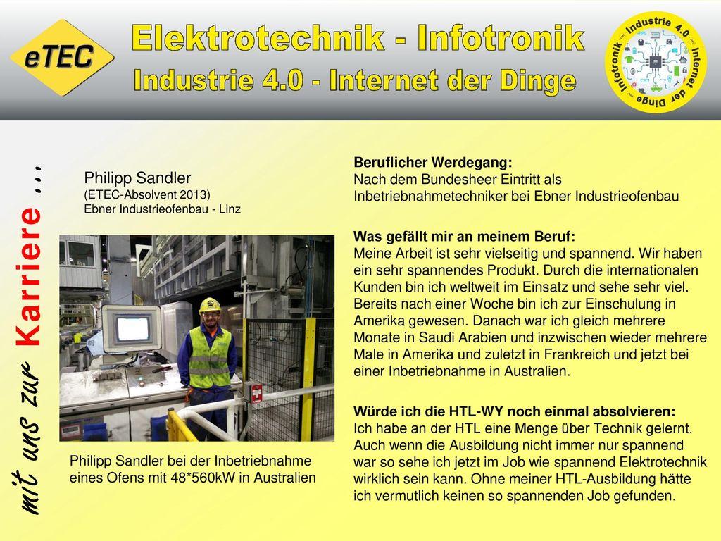 Beruflicher Werdegang: Nach dem Bundesheer Eintritt als Inbetriebnahmetechniker bei Ebner Industrieofenbau