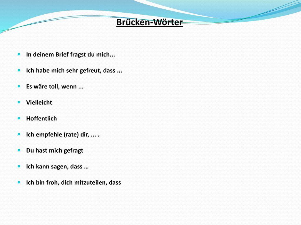 Brücken-Wörter In deinem Brief fragst du mich...