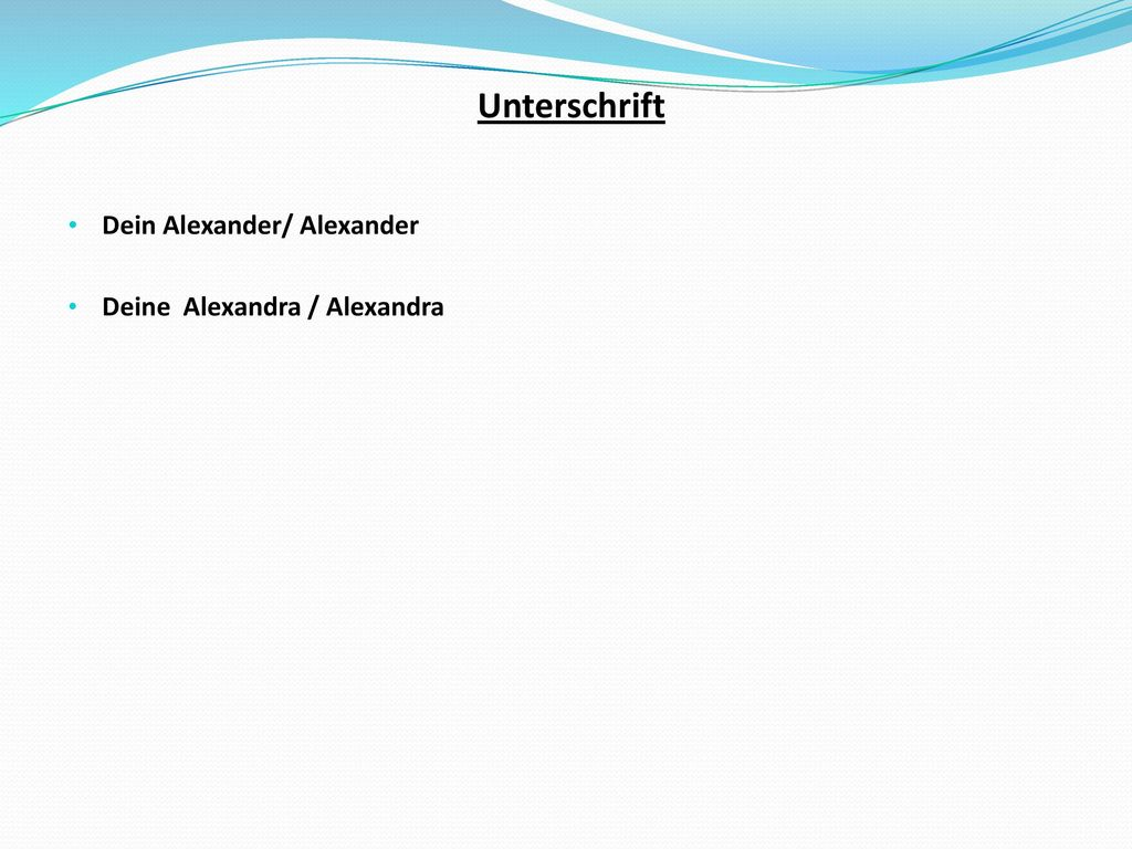 Unterschrift Dein Alexander/ Alexander Deine Alexandra / Alexandra