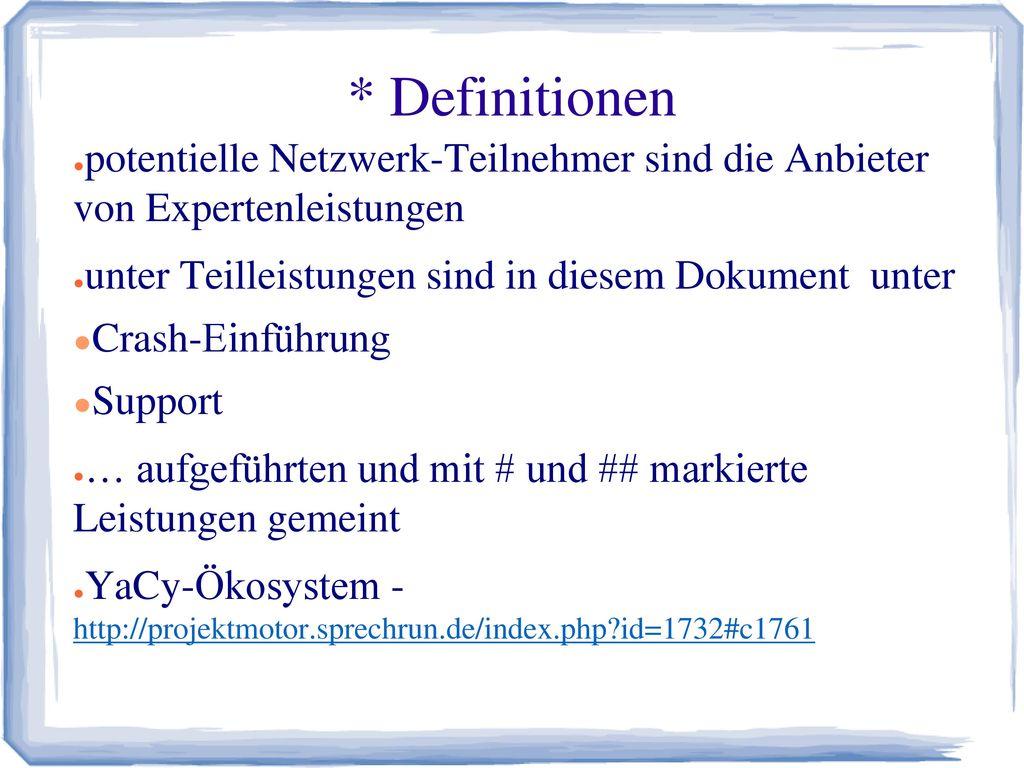 * Definitionen potentielle Netzwerk-Teilnehmer sind die Anbieter von Expertenleistungen. unter Teilleistungen sind in diesem Dokument unter.