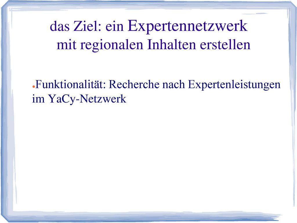 das Ziel: ein Expertennetzwerk mit regionalen Inhalten erstellen