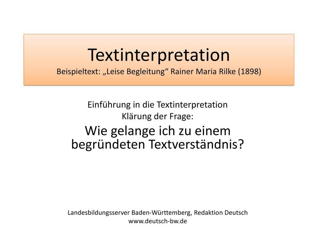 """Textinterpretation Beispieltext: """"Leise Begleitung Rainer Maria Rilke (1898)"""