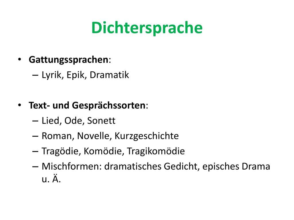 Dichtersprache Gattungssprachen: Lyrik, Epik, Dramatik