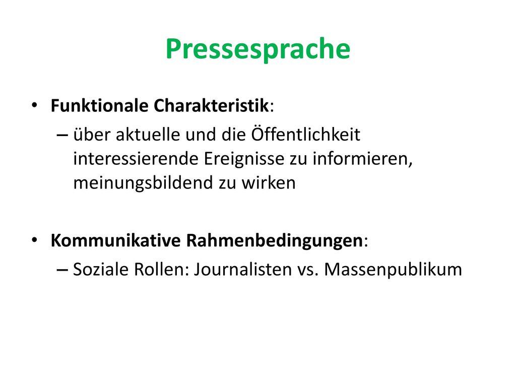 Pressesprache Funktionale Charakteristik: