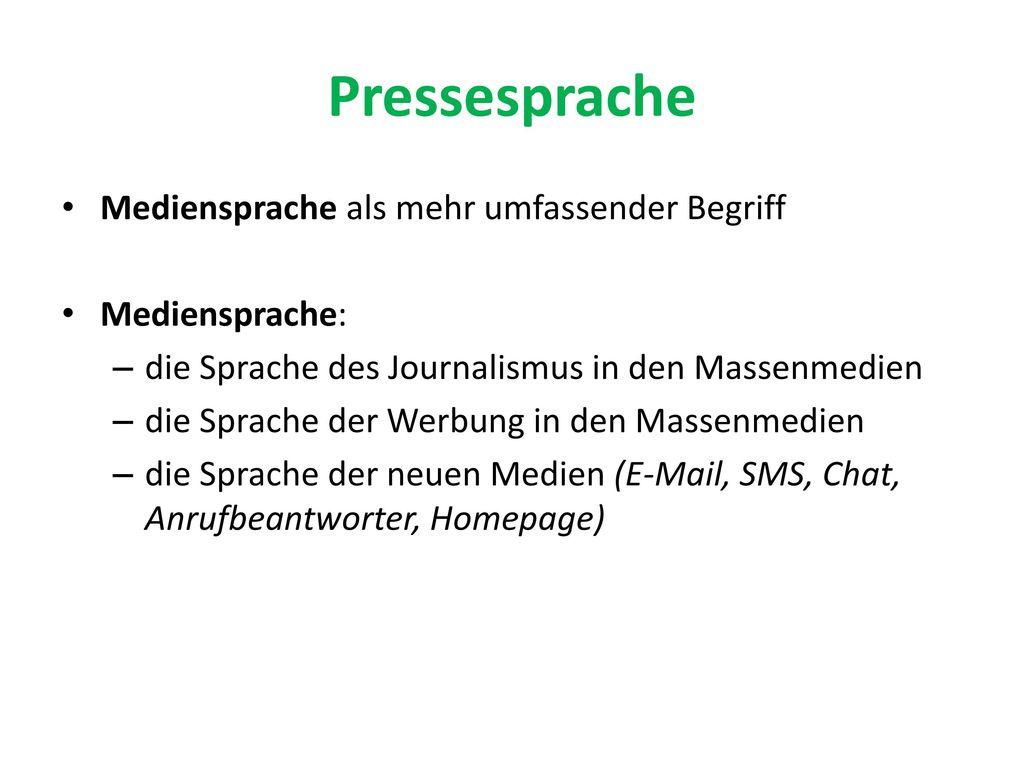 Pressesprache Mediensprache als mehr umfassender Begriff