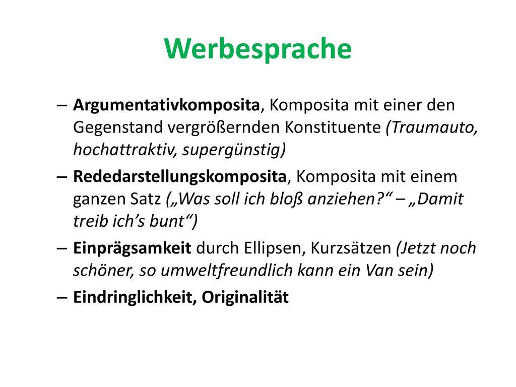 Werbesprache Argumentativkomposita, Komposita mit einer den Gegenstand vergrößernden Konstituente (Traumauto, hochattraktiv, supergünstig)