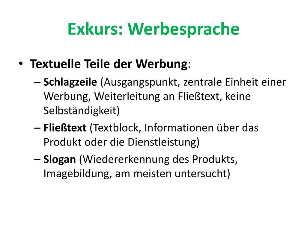 Exkurs: Werbesprache Textuelle Teile der Werbung: