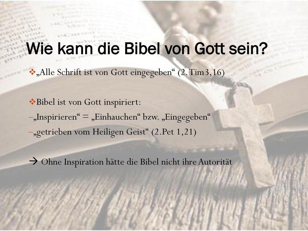 Wie kann die Bibel von Gott sein