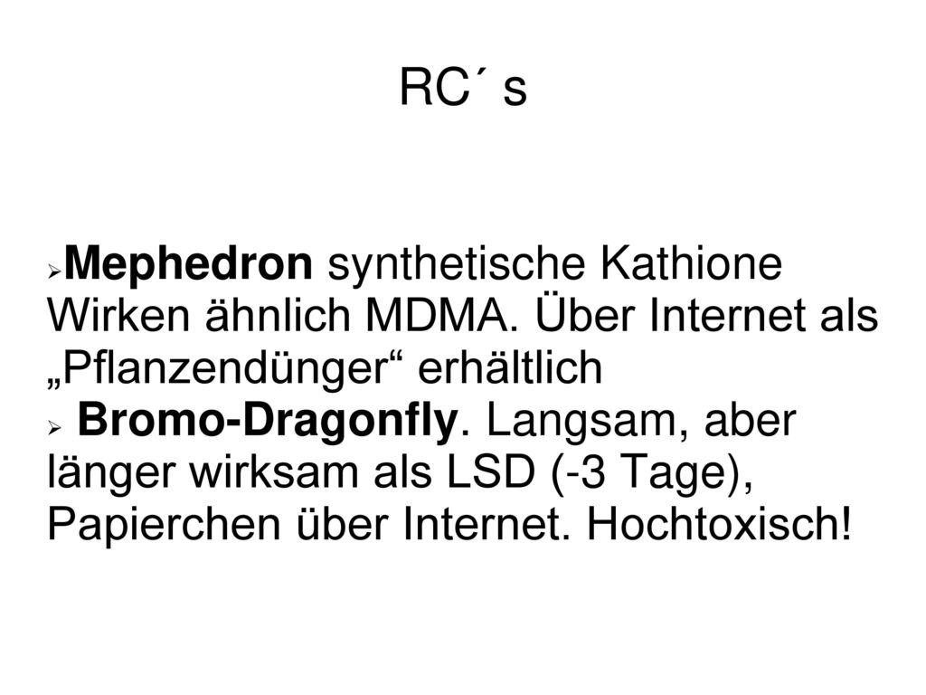 """RC´ s Mephedron synthetische Kathione Wirken ähnlich MDMA. Über Internet als """"Pflanzendünger erhältlich."""