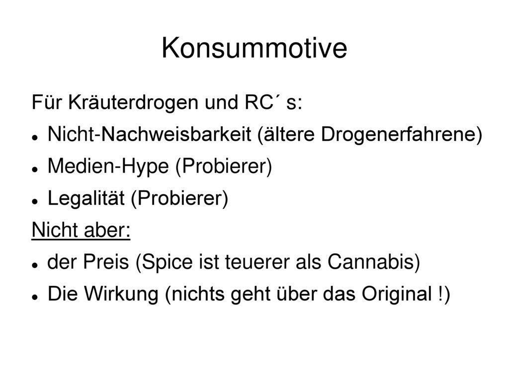 Konsummotive Für Kräuterdrogen und RC´ s: