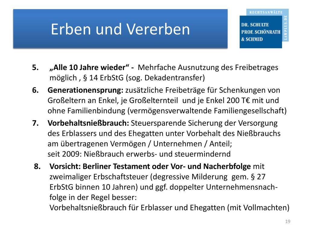 """Erben und Vererben 5. """"Alle 10 Jahre wieder - Mehrfache Ausnutzung des Freibetrages möglich , § 14 ErbStG (sog. Dekadentransfer)"""