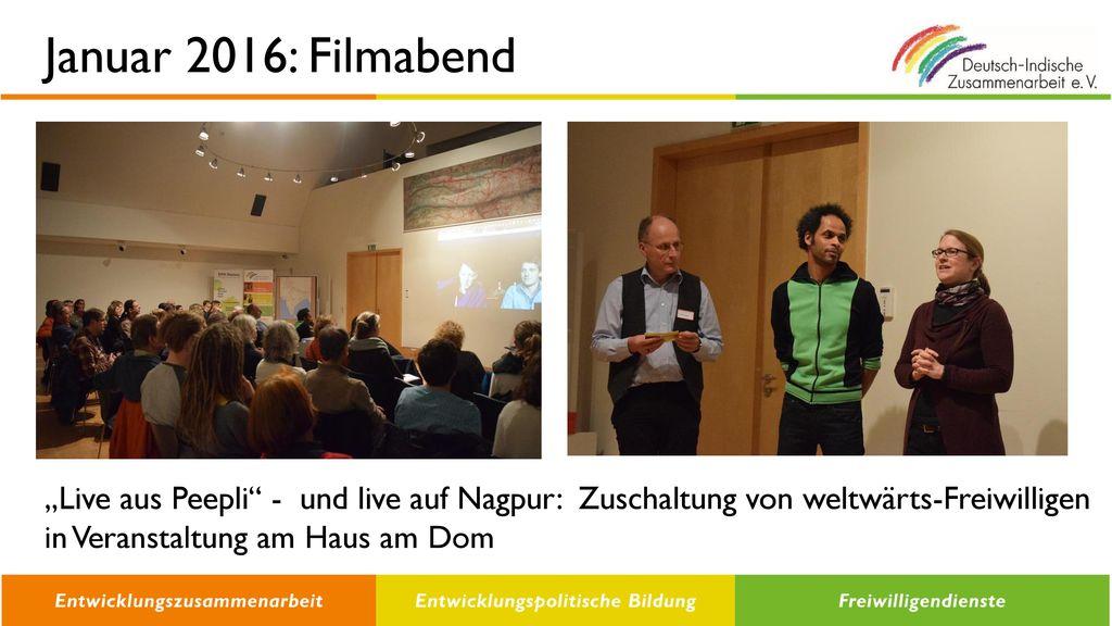 """Januar 2016: Filmabend """"Live aus Peepli - und live auf Nagpur: Zuschaltung von weltwärts-Freiwilligen."""