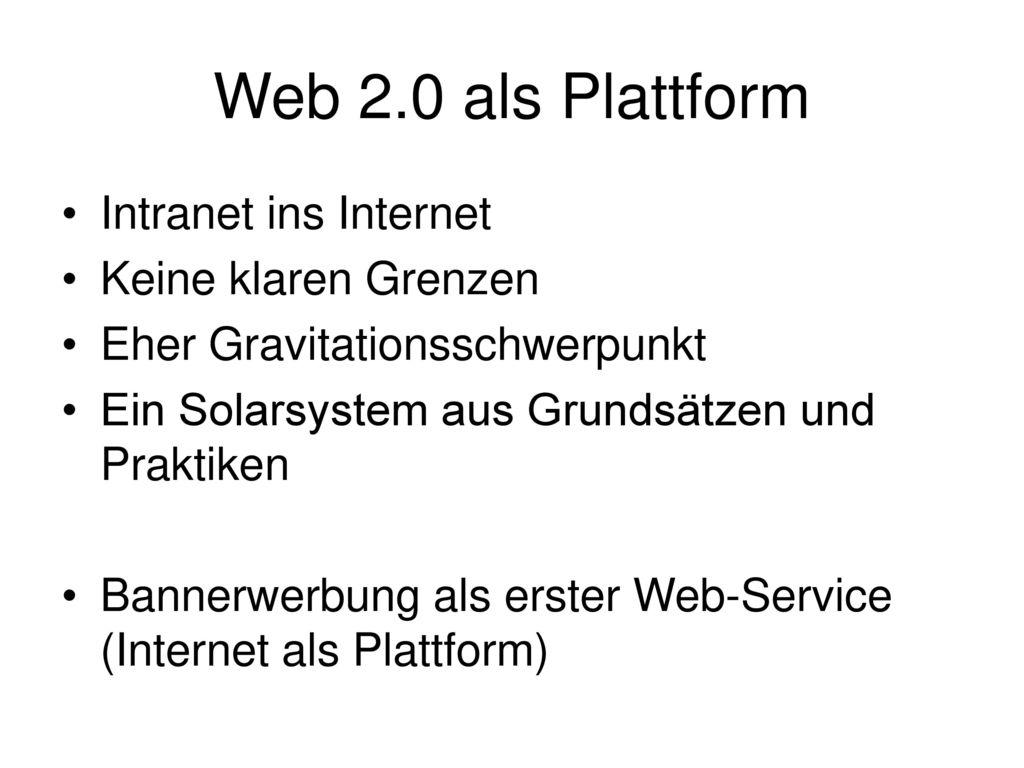 Web 2.0 als Plattform Intranet ins Internet Keine klaren Grenzen