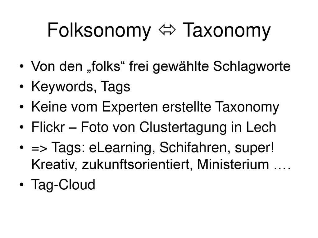 """Folksonomy  Taxonomy Von den """"folks frei gewählte Schlagworte"""