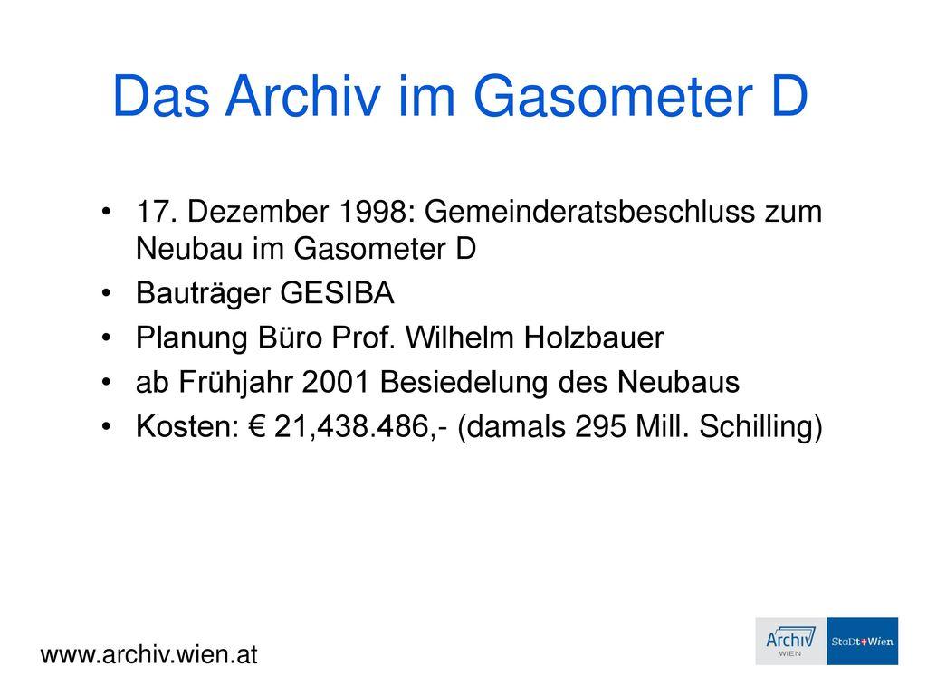 Das Archiv im Gasometer D