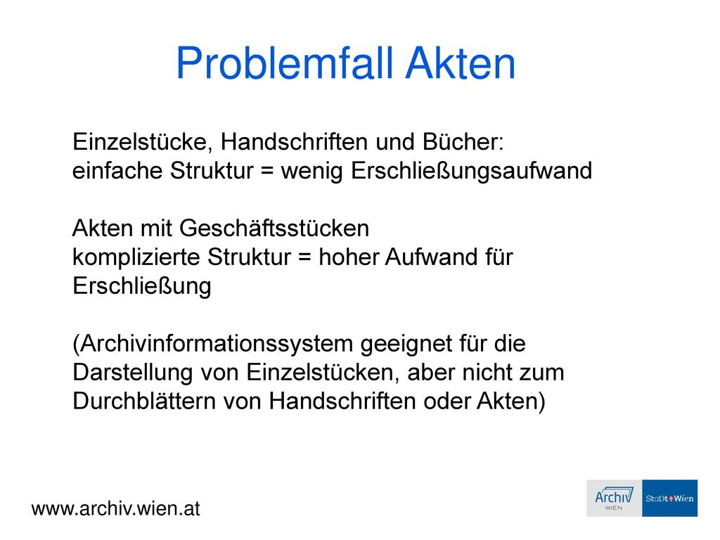 Problemfall Akten Einzelstücke, Handschriften und Bücher: