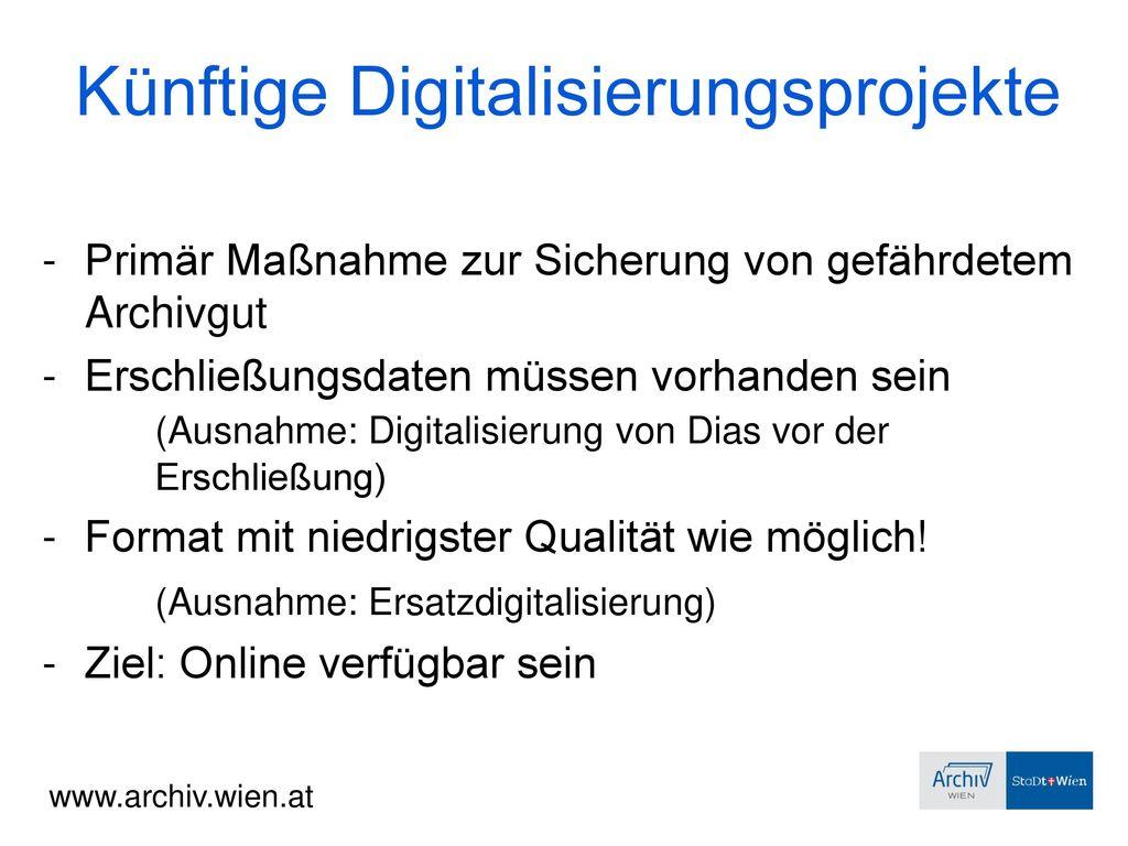Künftige Digitalisierungsprojekte