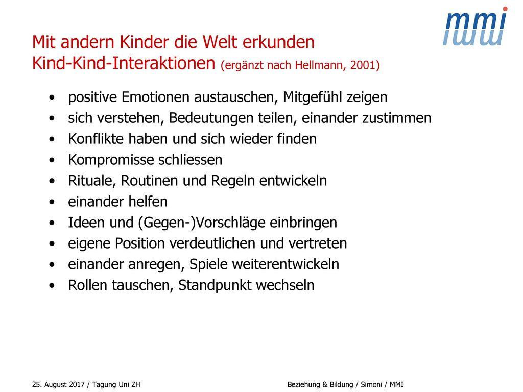 Mit andern Kinder die Welt erkunden Kind-Kind-Interaktionen (ergänzt nach Hellmann, 2001)