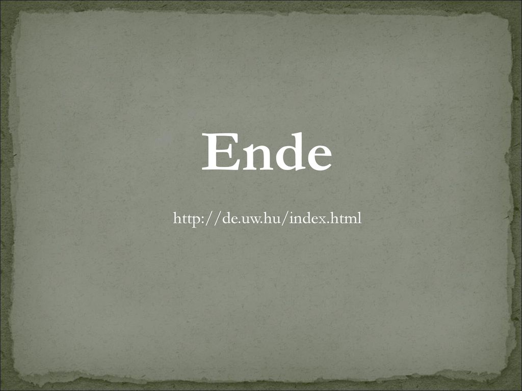 Ende http://de.uw.hu/index.html