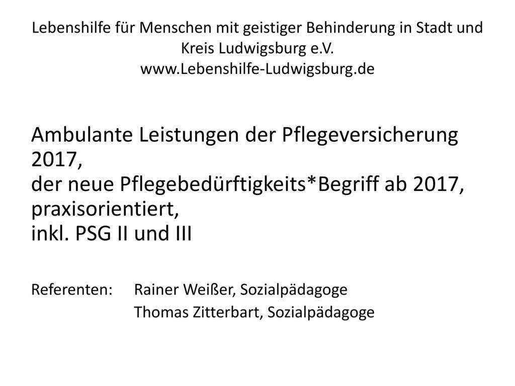 Lebenshilfe für Menschen mit geistiger Behinderung in Stadt und Kreis Ludwigsburg e.V. www.Lebenshilfe-Ludwigsburg.de