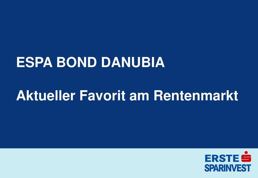 ESPA BOND DANUBIA Aktueller Favorit am Rentenmarkt